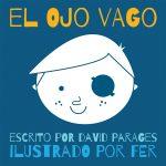 Imaginación y valentía infantil en 'El ojo vago'