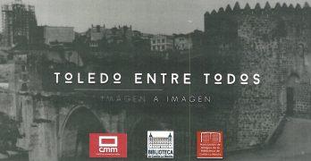 Un programa quiere recuperar los últimos 80 años de Toledo a través de imágenes