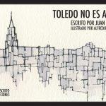 """Toledo, una ciudad """"más allá de los límites"""" y que """"no es azul"""""""