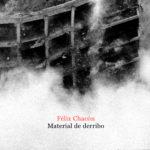 """Llega 'Material de derribo' de Félix Chacón, poesía de """"las frustraciones, los fracasos y la vida"""""""