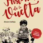 El toledano Álvaro Calleja publica su libro 'Historias de la vuelta' con prólogo de Alberto Contador