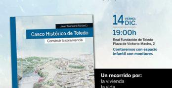'Casco Histórico de Toledo. Construir la convivencia', un libro paritario sobre un espacio único