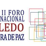 """'Toledo Cultura de Paz' contribuirá con propuestas locales a la Agenda 2030 para conseguir """"un mundo más justo"""""""
