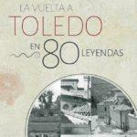 'La vuelta a Toledo en 80 leyendas' regresa a casa por navidad