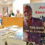"""Toledo, en el corazón de Juan Sánchez, un libro póstumo que """"nace cargado de futuro"""""""