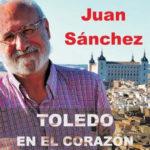 'Toledo en el corazón', el libro póstumo de Juan Sánchez que muestra su compromiso con la ciudad