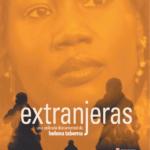 Viernes de cine con la proyección de Extranjeras en el foro 'No multipliques la discriminación'